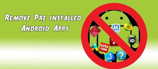 How to Remove Preinstalled Apps on Any Android